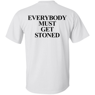 Everybody Must Get Stoned Back T-Shirt