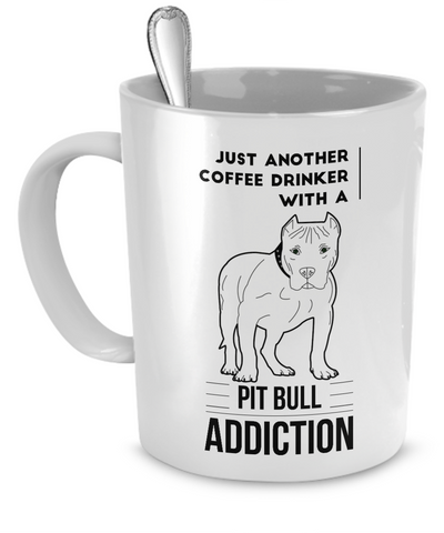 Pet Coffee Mug - Coffee Drinker & Pit Bull Addiction