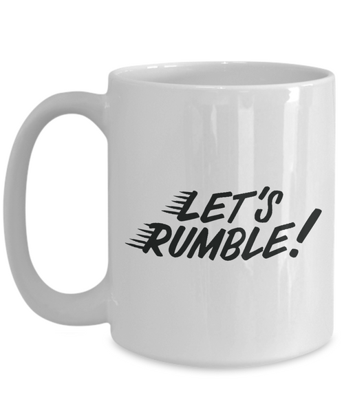 Let's Rumble Motivational Coffee Cup