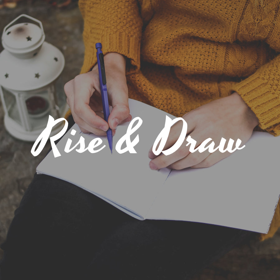 Rise & Draw - Starting Monday, May 7