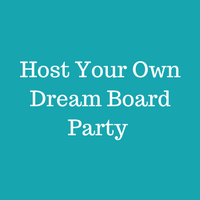 Host Your Own Dream Board Party