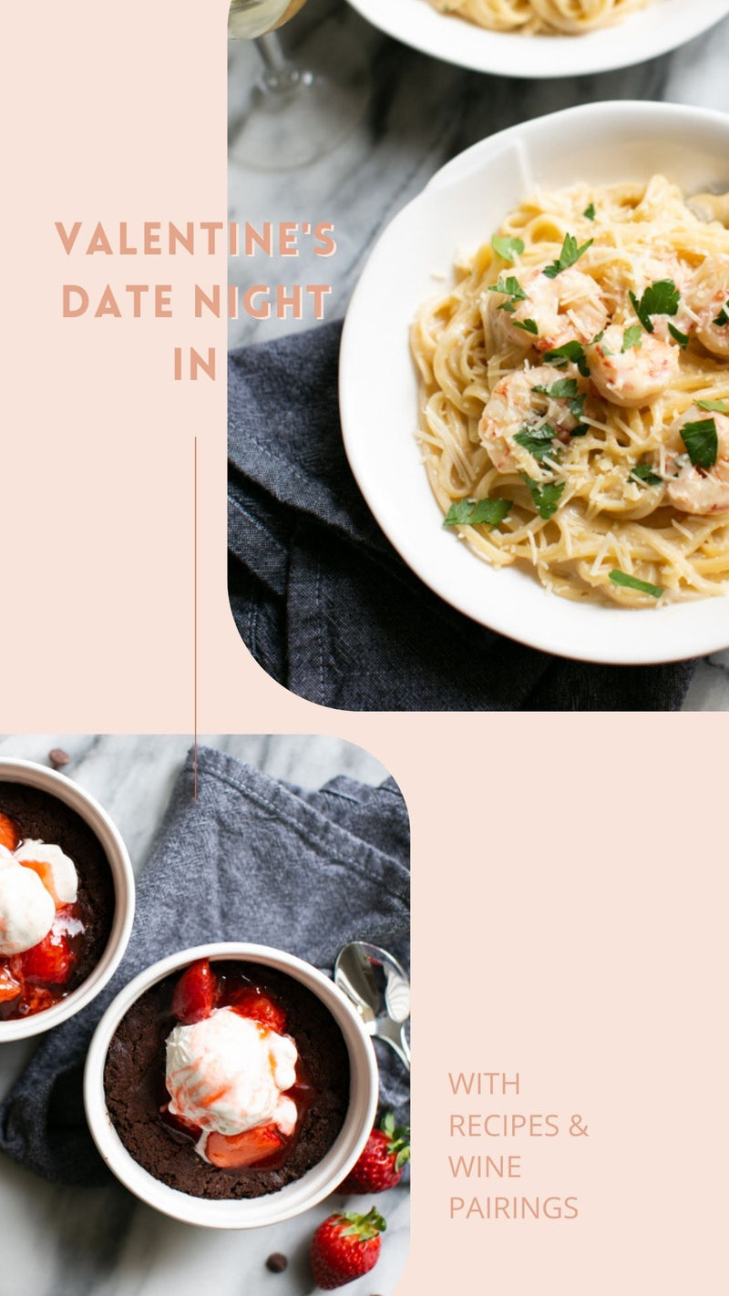 Valentine's Date Night In with Recipes & Wine Pairings