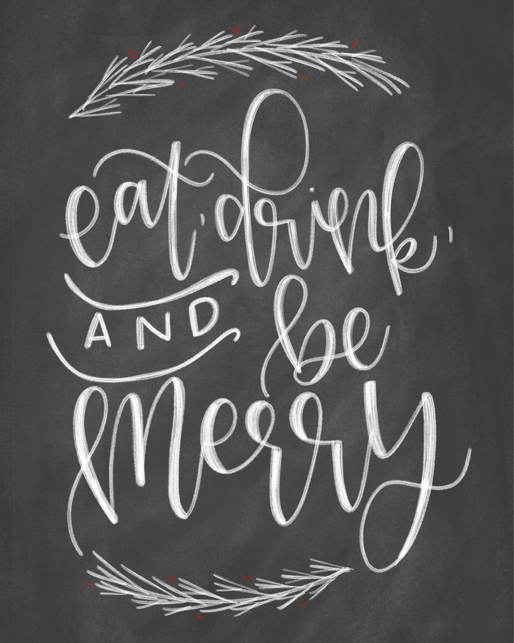 Free Eat, Drink and Be Merry Printable! - Chalkfulloflove