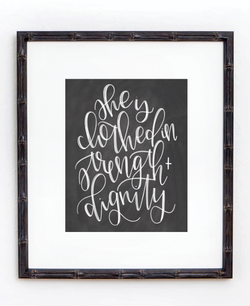 She is Clothed in Strength and Dignity Chalkboard Print - Chalkfulloflove