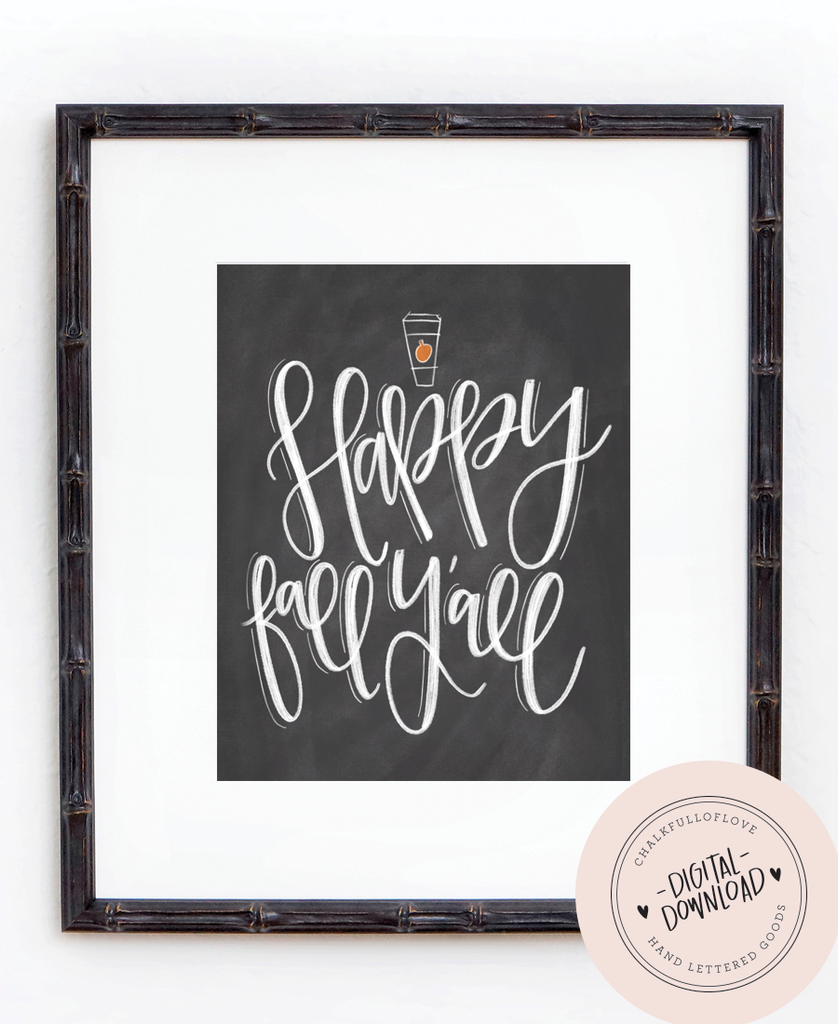 Happy Fall Y'all Chalkboard Print - INSTANT DOWNLOAD - Chalkfulloflove