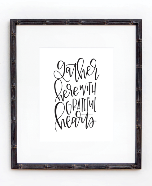 Gather Here with Grateful Hearts Print - Chalkfulloflove