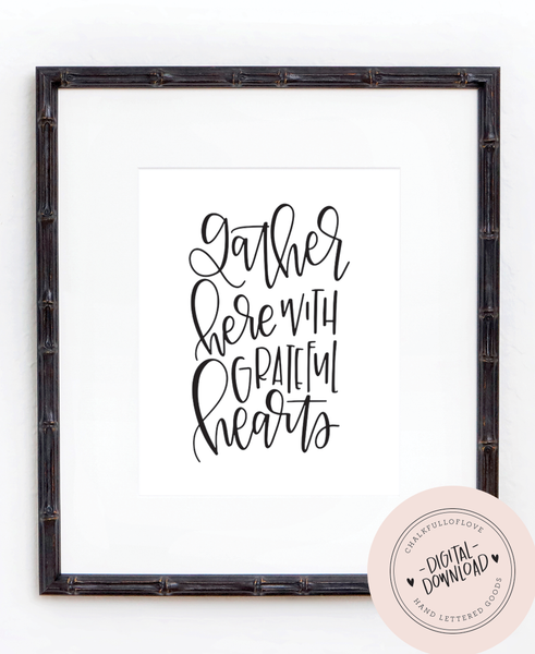 Gather Here with Grateful Hearts Print - INSTANT DOWNLOAD - Chalkfulloflove
