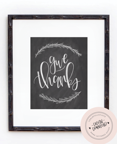 Give Thanks Print - INSTANT DOWNLOAD - Chalkfulloflove