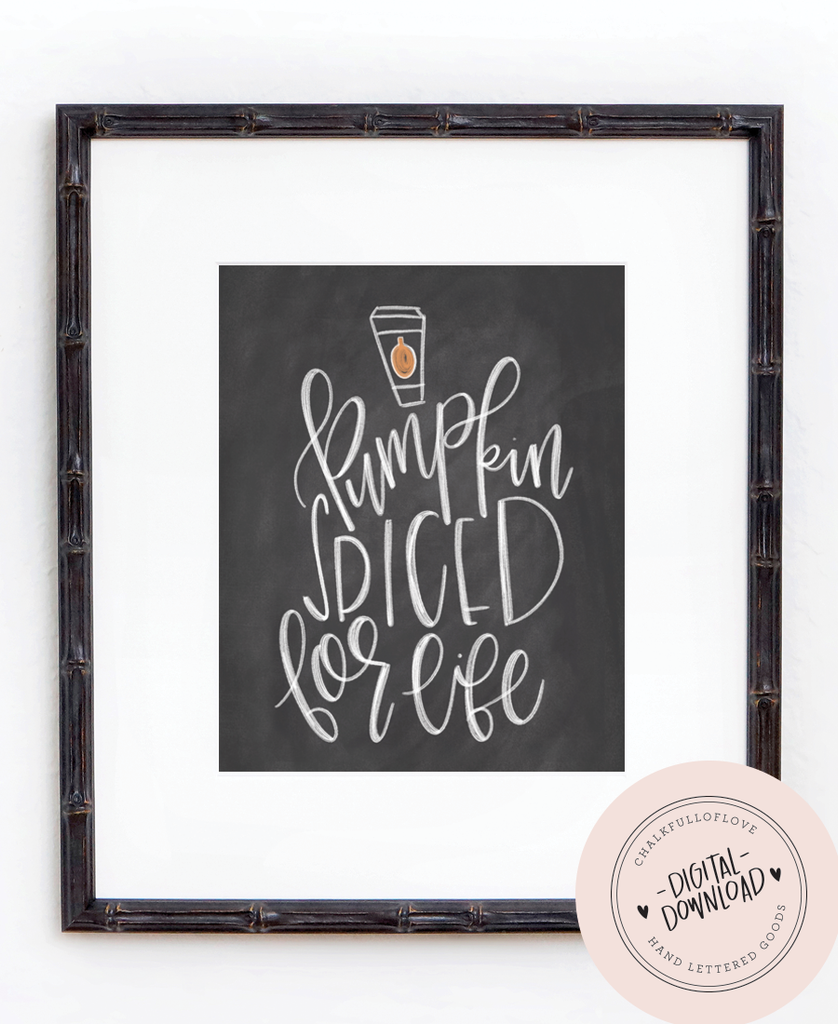 Pumpkin Spiced For Life Chalkboard Print - INSTANT DOWNLOAD - Chalkfulloflove