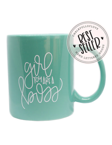 Girl You are a Boss Hand Lettered Mug - Chalkfulloflove