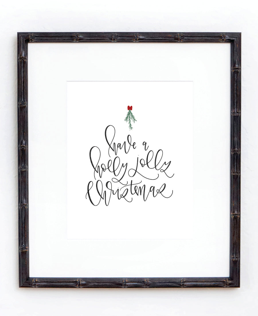 Have A Holly Jolly Christmas Print – Chalkfulloflove
