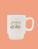 Pray All Day Mug - Chalkfulloflove