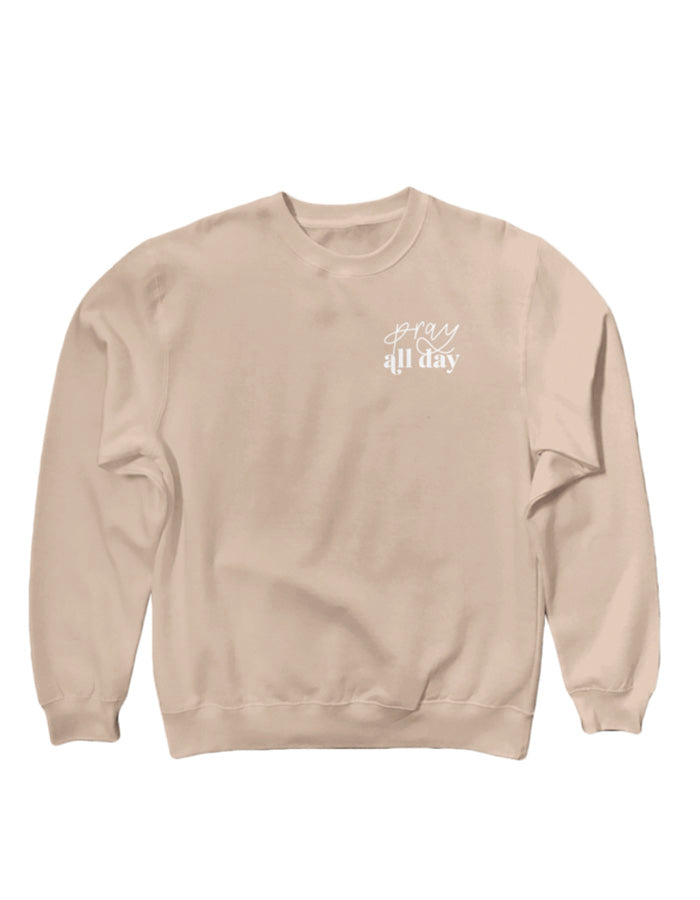 Pray All Day Sweatshirt - Chalkfulloflove