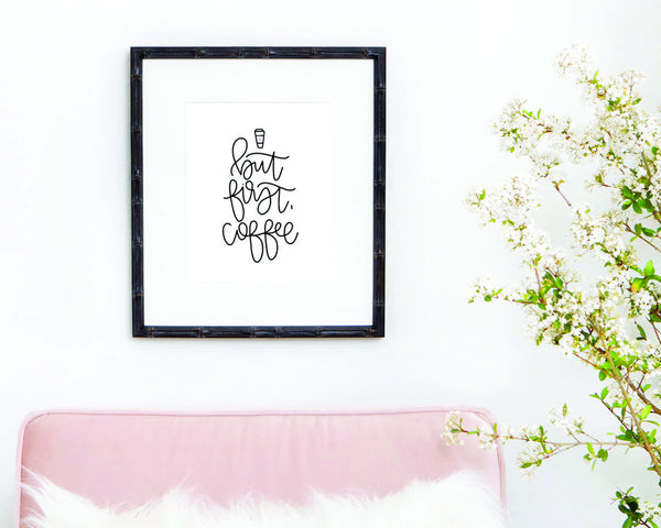 But first, coffee Print - Chalkfulloflove