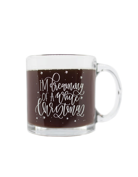 I'm Dreaming of a White Christmas Glass Mug - Chalkfulloflove