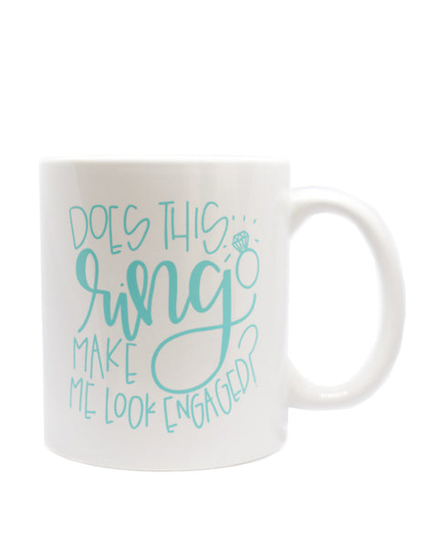 Does this ring make me look engaged? Hand Lettered Mug - Chalkfulloflove