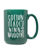 IMPERFECT Cotton Headed Ninny Muggins Mug