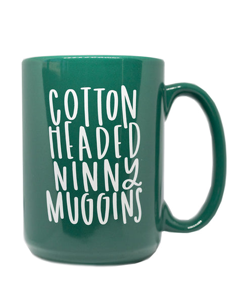 Cotton Headed Ninny Muggins Mug - Chalkfulloflove