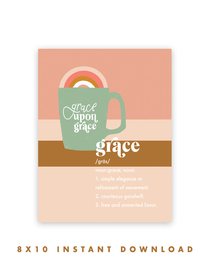 Grace Upon Grace - Instant Download Print - Chalkfulloflove