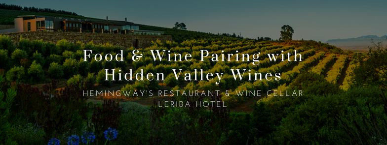 Food & Wine Pairing Evening with Hidden Valley Wines at Hemingway's Restaurant & Wine Cellar