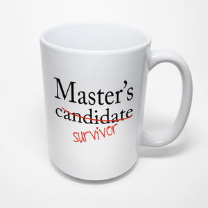 Graduation Sublimated Mug - Master's Candidate Survivor