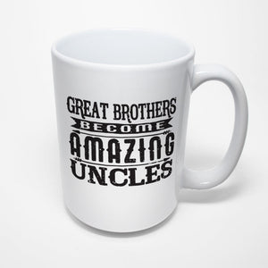 Family Sublimated Mug - Great brothers become amazing uncles