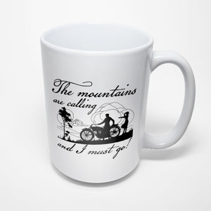 Mountains Sublimated Mug - The mountains are calling and I must go