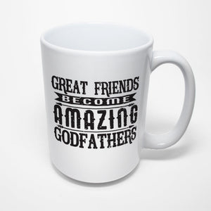 Family Sublimated Mug - Great Friends become amazing Godfathers