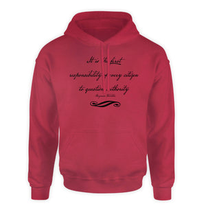 Ben Franklin Quote Hooded Sweatshirt  - It is the responsibility of every citizen to question authority