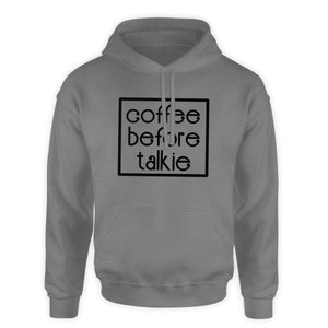 Funny Coffee Hooded Sweatshirt - Coffee Before Talkie