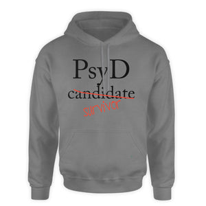 Graduation Hooded Sweatshirt - PsyD Candidate Survivor