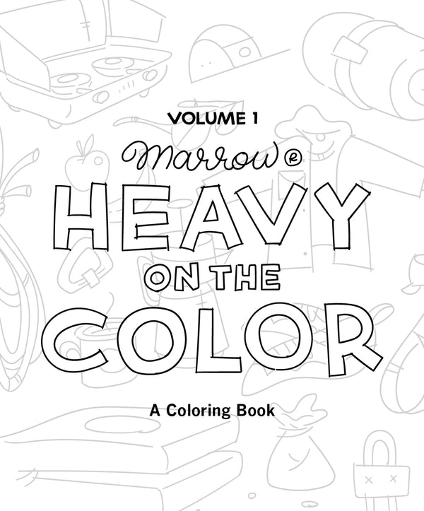 Heavy on the Color · Volume 01 · A Marrow Coloring Book Download