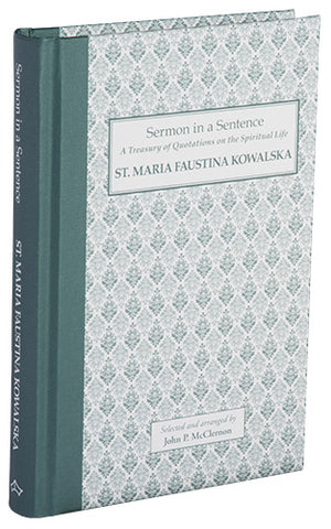 St. Maria Faustina Kowalska, Sermon in a Sentence. 7th of 8 Volumes