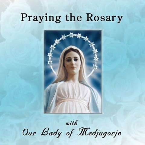 Praying the Rosary with Our Lady of Medjugorje CD