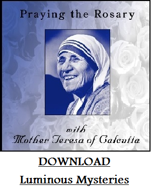 Audio DOWNLOAD of Praying the Rosary with Mother Theresa -  Luminous Mysteries