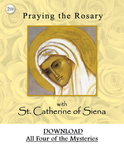 Praying the Rosary with St. Catherine of Siena DOWNLOAD All Four Mysteries