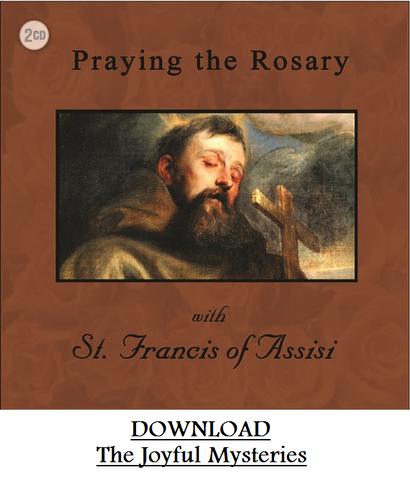Praying the Rosary with St. Francis of Assisi DOWNLOAD All Four Mysteries