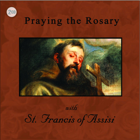 Praying the Rosary with St. Francis of Assisi