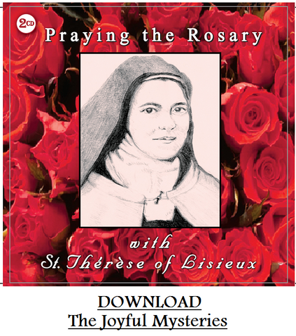 Praying the Rosary with St. Therese of Lisieux DOWNLOAD The Joyful Mysteries