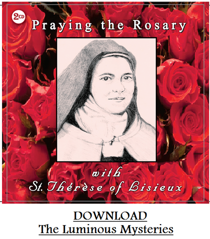Praying the Rosary with St. Therese of Lisieux DOWNLOAD The Luminous Mysteries