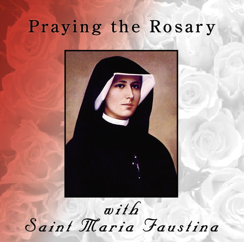 Praying the Rosary with St. Maria Faustina CD