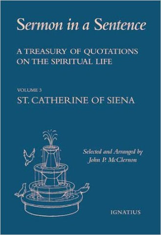 St. Catherine of Siena, Sermon in a Sentence. 3rd of 8 Volumes