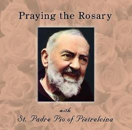 Praying the Rosary with St. Padre Pio CD