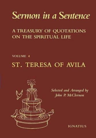 St. Teresa of Avila, Sermon in a Sentence. 4th of 8 Volumes