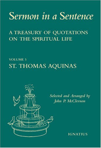St. Thomas Aquinas, Sermon in a Sentence. 5th of 8 Volumes