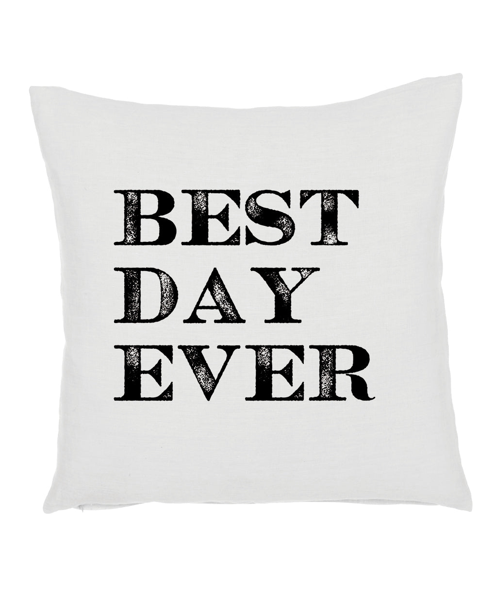 Best Day Ever Pillow