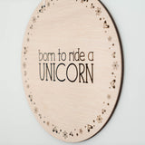Wall Sign - 'Born to Ride a Unicorn'