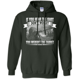 If Your Hear The Shot Don't Worry You Weren't The Target T-Shirt