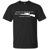 Just Got A New Rifle For My Wife Best Trade I Ever Made T-Shirt