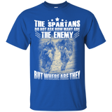 The Spartans Do Not Ask How Many Are The Enemy But Where Are They T-Shirt